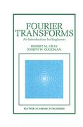 Goodman, Joseph;Gray, Robert M.: Fourier Transforms