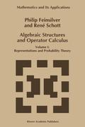 Feinsilver, P.;Schott, René: Algebraic Structures and Operator Calculus