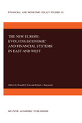 The New Europe: Evolving Economic and Financial Systems in East and West