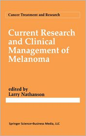 Current Research and Clinical Management of Melanoma - Larry Nathanson (Editor)
