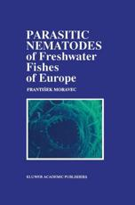 Parasitic Nematodes of Freshwater Fishes of Europe - F. Moravec