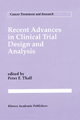 Recent Advances in Clinical Trial Design and Analysis - Peter F. Thall