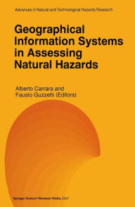 Geographical Information Systems in Assessing Natural Hazards - Alberto Carrara