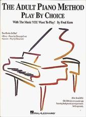 The Adult Piano Method - Play by Choice - Kern, Fred / Kreader, Barbara