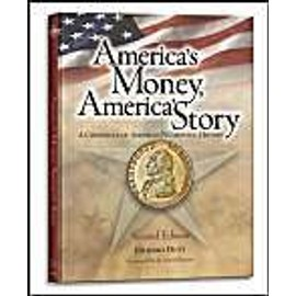 America's Money, America's Story: A Chronicle of American Numismatic History - Richard Doty