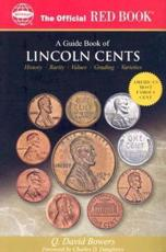 The Official Red Book: A Guide Book of Lincoln Cents - Q David Bowers