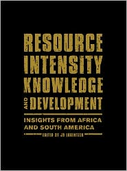 Resource Intensity, Knowledge and Development: Insights from Africa and South America - Jo Lorentzen (Editor)
