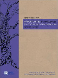 Opportunities & Challenges for Teacher Education Curriculum in South Africa - Glenda Kruss