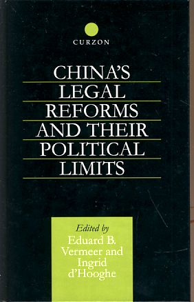 China's legal reforms and their political limits - Vermeer, Eduard B.  and Ingrid d' Hooghe