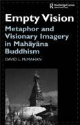 Empty Vision: Metaphor and Visionary Imagery in Mahayana Buddhism