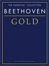 Beethoven Gold: The Essential Collection - Ludwig van Beethoven