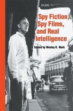 Spy Fiction, Spy Films and Real Intelligence - Herausgeber: Wark, Wesley K.