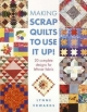 Making Scrap Quilts to Use it Up! - Lynne Edwards