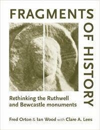 Fragments of History - Lees, Clare A. Orton, Fred Wood, Ian