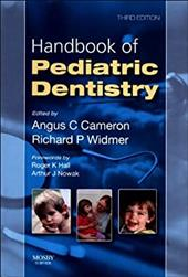 Handbook of Pediatric Dentistry - Cameron, Angus C. / Widmer, Richard P. / Hall, Roger K.
