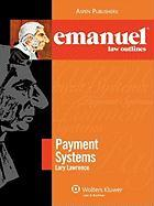 Emanuel Law Outlines: Payment Systems