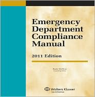 Emergency Department Compliance Manual, 2011 Edition - Consulting Editor Rusty Mcnew, Consulting Editor McNew