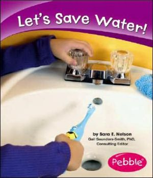 Let's Save Water! - Sara Elizabeth Nelson, Gail Saunders-Smith, Kate M. Krebs