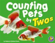 Counting Pets by Twos (A+ Books: Counting)