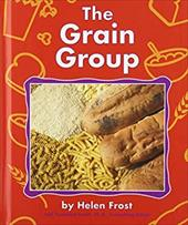 Grain Group - Frost, Helen / Saunders-Smith, Gail