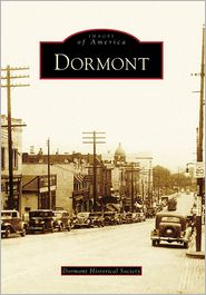 Dormont, Pennsylvania (Images of America Series) - Dormont Historical Society