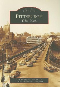 Pittsburgh: 1758-2008 - Pittsburgh Post-Gazette Carnegie Library of Pittsburgh