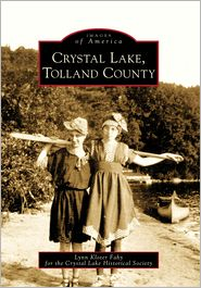 Crystal Lake and Tolland County, Connecticut (Images of America Series)