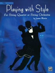 Playing with Style for String Quartet or String Orchestra: Viola - Joanne Martin