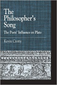 The Philosopher's Song: The Poets' Influence on Plato - Kevin M. Crotty