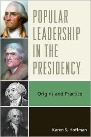 Presidents and the People: Origins and Practice - Karen S. Hoffman