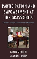 Participation and Empowerment at the Grassroots - Anna L. Ahlers, Gunter Schubert