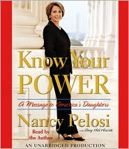 Know Your Power: A Message to America's Daughters - Nancy Pelosi