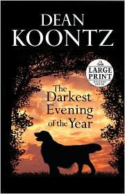 The Darkest Evening of the Year - Dean Koontz, Dean R. Koontz