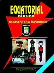 Equatorial Guinea Business Law Handbook - Usa Ibp
