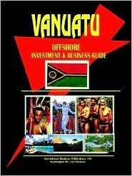 Vanuatu Offshore Investment & Business Guide - Ibp Usa