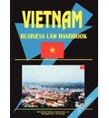 Vietnam Business Law Handbook - USA International Business Publications