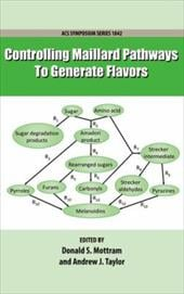 Controlling Maillard Pathways to Generate Flavors - Mottram, Donald S. / Taylor, Andrew J.