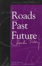 Roads from Past to Future - Tilly, Charles / Stinchcombe, Arthur L.