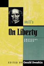 Mill's on Liberty: Critical Essays - Mill, John Stuart / Dworkin, Gerald