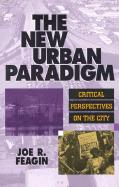 The New Urban Paradigm: Critical Perspectives on the City: Critical Perspectives on the City