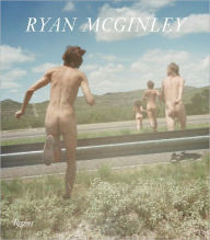 Ryan McGinley: Whistle for the Wind - Ryan McGinley