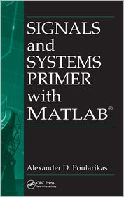 Signals and Systems Primer with MATLAB - Alexander D. Poularikas