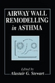 Airway Wall Remodelling in Asthma - A. G. Stewart