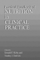 Practical Handbook of Nutrition in Clinical Practice - Donald F. Kirby; Stanley J. Dudrick