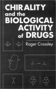 Chirality and Biological Activity of Drugs - Roger J. Crossley