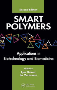 Smart Polymers: Applications in Biotechnology and Biomedicine, Second Edition - Igor Galaev