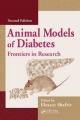 Animal Models of Diabetes - Anders A. F. Sima; Eleazar Shafrir