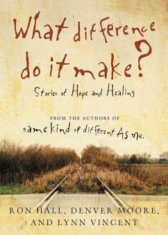 What Difference Do It Make?: Stories of Hope and Healing - Hall, Ron Moore, Denver Vincent, Lynn