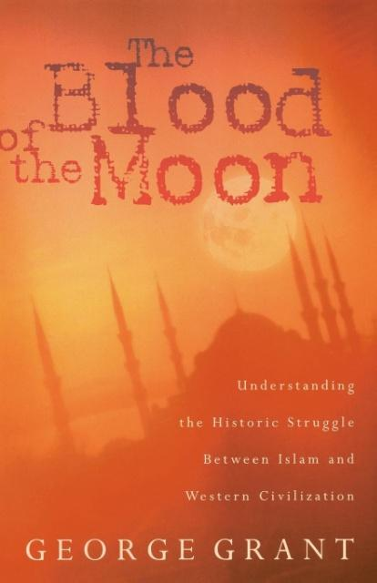 The Blood of the Moon als Taschenbuch von George Grant - Thomas Nelson Publishers