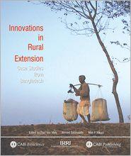 Innovations in Rural Extension: Case Studies from Bangladesh - P Van Mele, A. Salahuddin, N P Magor, A Salahuddin